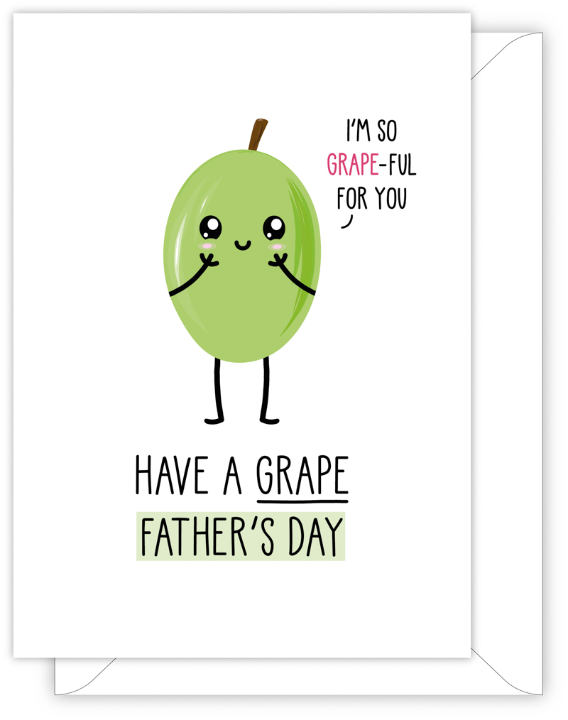 HAVE A GRAPE FATHER'S DAY